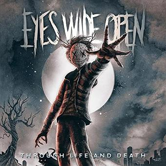 Eyes Wide Open – Through Life and Death