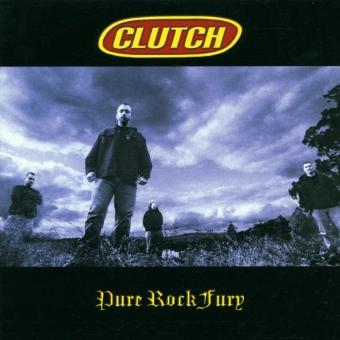Clutch – Pure Rock Fury