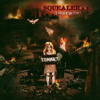 Squealer – Confrontation Street
