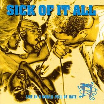 Sick Of It All – Live in a World Full of Hate
