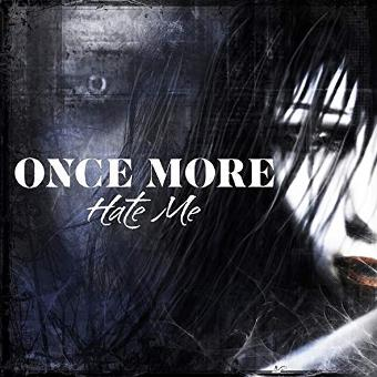 Once More – Hate Me