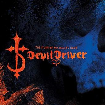 Devildriver – The Fury of Our Maker'S Hand (2018 Remaster)