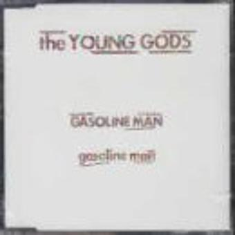 The Young Gods – Gasoline Man