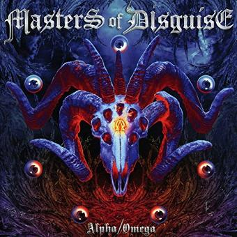 Masters of Disguise – Alpha / Omega
