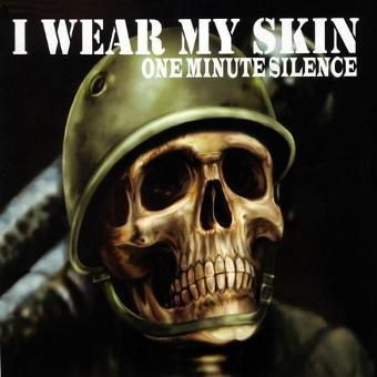 One Minute Silence – I Wear My Skin