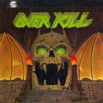 Overkill – The Years of Decay