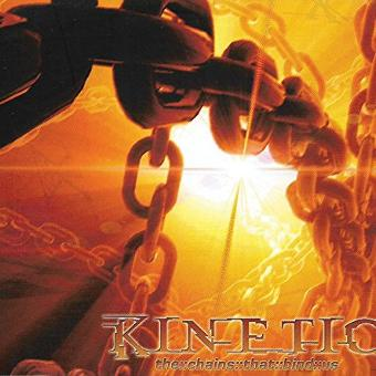 Kinetic – The Chains That Bind Us