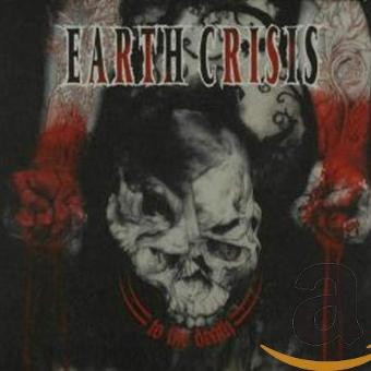 Earth Crisis – To the Death-Digipack