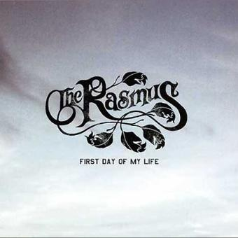 Rasmus, The – First Day of My Life