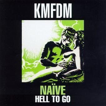 KMFDM – Naive Hell to Go