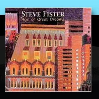 Steve Fister – Age of Great Dreams