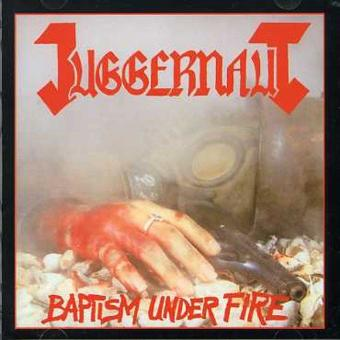 Juggernaut – Baptism Under Fire