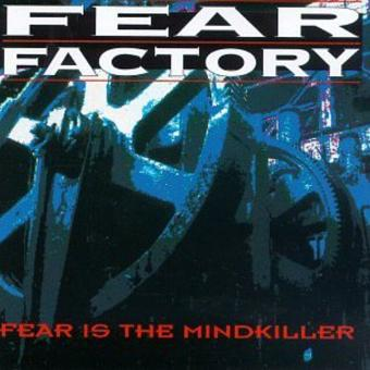 Fear Factory – Fear Is the Mindkiller