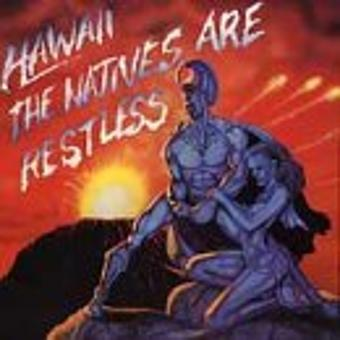 Hawaii – The Natives Are Restless by Hawaii (2001-08-28)