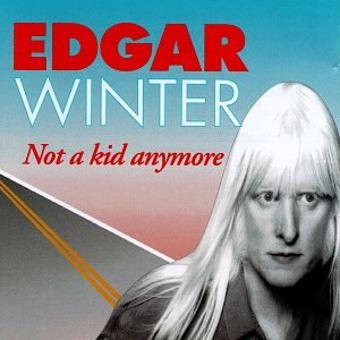 Winter,Edgar – Not A Kid Anymore