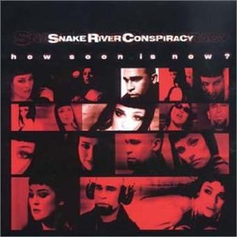 Snake River Conspiracy – How Soon Is Now