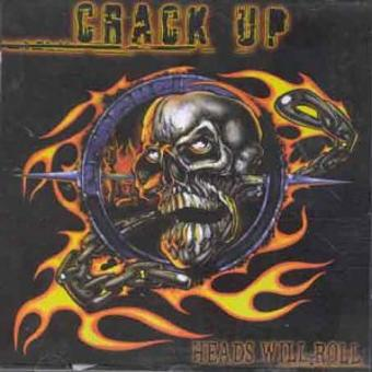 Crack Up – Heads Will Roll