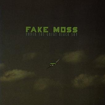 Fake Moss – Under the Great Black Sky