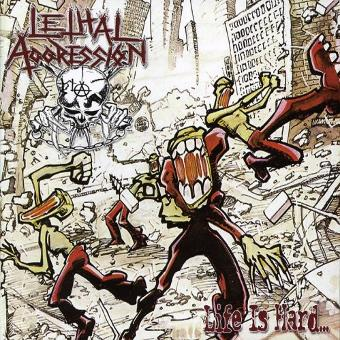 Lethal Aggression – Life Is Hard