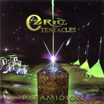 Ozric Tentacles – Pyramidion