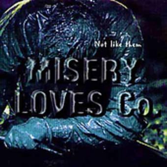 Misery Loves Co. – Not Like Them