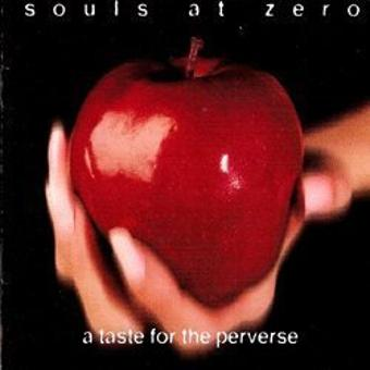 Souls at Zero – Taste For The Perverse