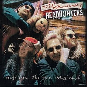 Kentucky Headhunters,the – Songs from the Grass String Ra