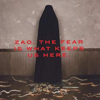 Zao – The Fear Is What Keeps Us Here