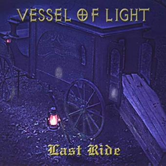 Vessel Of Light – Last Ride