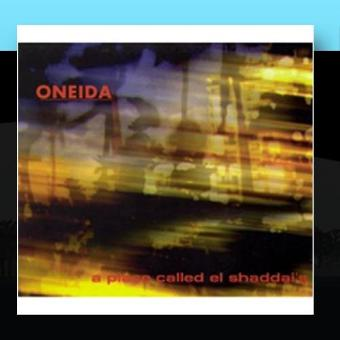 Oneida – A Place Called El Shaddai's