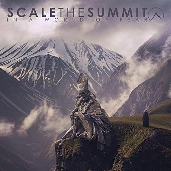 Scale the Summit – In a World of Fear