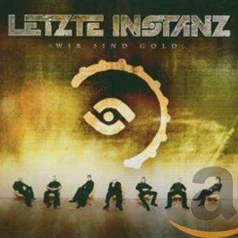 Letzte Instanz – Wir Sind Gold-Limited Edition