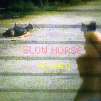 Slow Horse – Rusher
