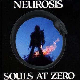 Neurosis – Souls at Zero +3