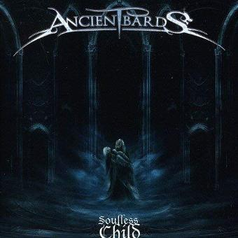 Ancient Bards – Soulless Child by Ancient Bards (2012-01-31)
