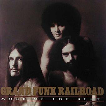 Grand Funk Railroad – More of the Best