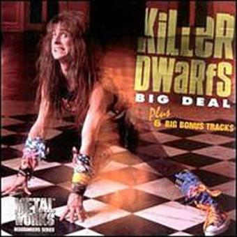 Killer Dwarfs – Big Deal