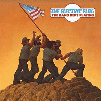 Electric Flag – The Band Kept Playing (1974)