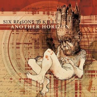 Six Reasons to Kill – Another Horizon
