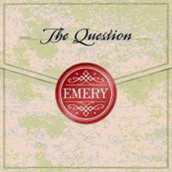 Emery – The Question