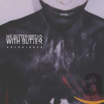 We Butter the Bread With Butter – Goldkinder (Deluxe Edition)