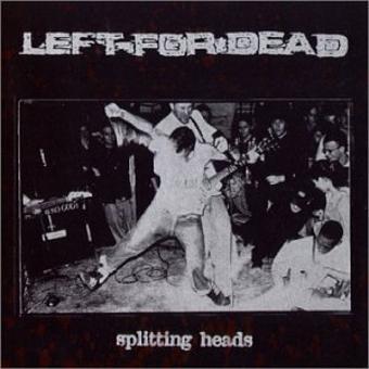 Left for Dead – Splitting Heads