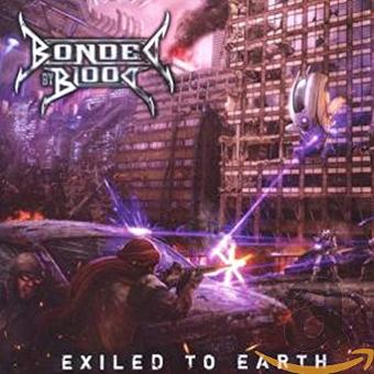 Bonded by Blood – Exiled to Earth (Ltd.Edition)