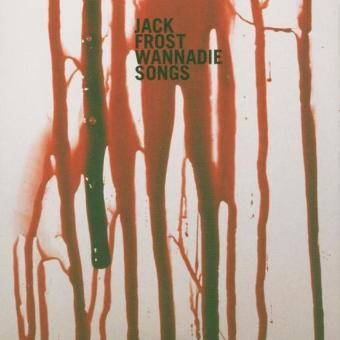 Frost,Jack – Wannadie Songs