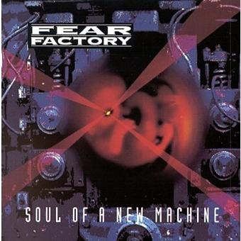 Fear Factory – Soul of a New Machine