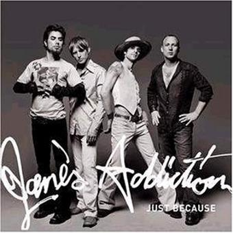 Jane's Addiction – Just Because