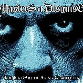 Masters of Disguise – The Fine Art of Aging Gracefully