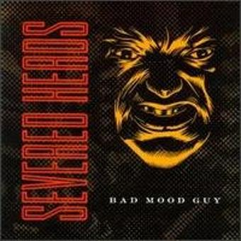 Severed Heads – Bad Mood Guy