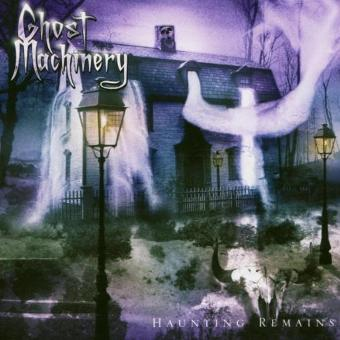 Ghost Machinery – Haunting Remains