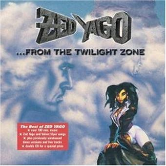 Zed Yago – From the Twilight Zone...the Best of
